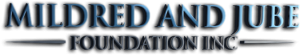 Mildred and Jube Foundation Inc.